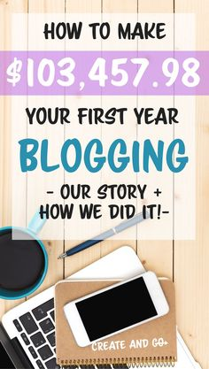 How we made over $100,000 in our first year blogging - Learn how to make money blogging and grow your blog at Createandgo.co #createandgo