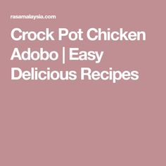 Crock Pot Chicken Adobo | Easy Delicious Recipes