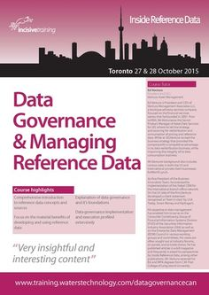 """""""Data Governance and Managing Reference Data"""" @ TBC, Toronto, Canada on October 27 - 28, 2015 at 9:00 am - 5:00 pm.  Discussion will revolve around the essential components of sound data governance practices and the considerations one needs to invoke to develop a successful data governance practice.  Category: Classes / Courses 