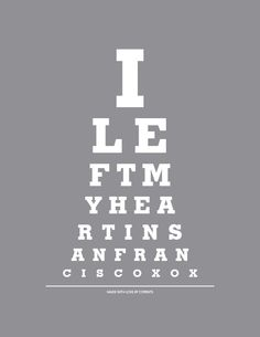 I Left My Heart In San Francisco - 8x10 Eye Exam Chart Print...going to hang this in our nursery :)