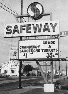 We always bought our groceries at Safeway.