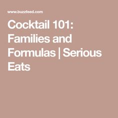 Cocktail 101: Families and Formulas | Serious Eats