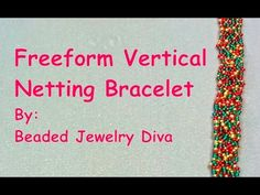 Beaded Bracelet Tutorial - Intro to Freeform Vertical Netting - YouTube