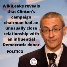 WikiLeaks reveals that Clinton's campaign chairman had an unusually close relationship with an influential Democratic donor. John Podesta, Clinton Campaign, Investigations, Washington, Relationships, Foundation, Interview