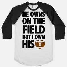 The perfect shirt for those girlfriends in the stands who love to rep their man on the field ....would change to a baseball field