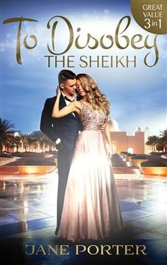 Mills & Boon™: To Disobey The Sheikh by Jane Porter