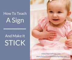 Want to get your baby signing back as quickly as possible? Here is what you need to do every time you sign with your baby. #babysignlanguage #parenting Click Here -> http://marciepaige.com/how-to-teach-baby-sign-language/