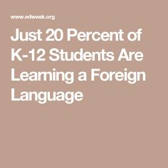 In some states, fewer than 10 percent of students are learning languages other than English, painting a grim picture of foreign language education in U. Education Week, Percents, Foreign Languages, Public School, Teaching Resources, Students, Learning, Learning Resources, Teaching