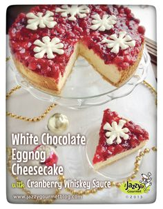 White Chocolate Eggnog Cheesecake