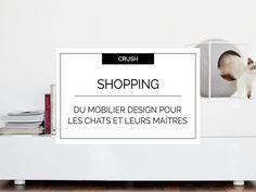 Crush : Meyou, mobilier design pour les chats et leurs maîtres   @decocrush - www.decocrush.fr