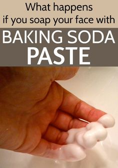 Fabulous! What happens if you soap your face with baking soda paste - Beauty Area