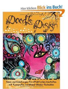 Doodel-Design: Ideen und Anleitungen für effektvolles Gestalten mit Typografie und Mixed-Media-Techniken: Amazon.de: Traci Bautista: Bücher