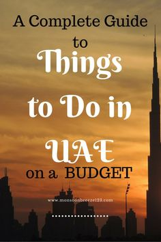 A Complete Guide to Things to do in UAE on a Budget