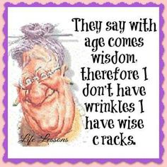 with age comes wisdom. Cartoon Jokes, Funny Cartoons, Cute Quotes, Funny Quotes, Sarcastic Quotes, Old Age Humor, Senior Humor, Senior Citizen Humor, Aging Humor