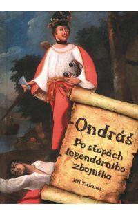 Ondráš - Po stopách legendárního zbojníka #alpress #knihy #historie #literatura #faktu #ondráš #zbojník