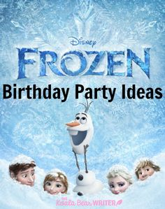 Disney Frozen Birthday Party ideas to keep 6- and 7-year-old girls happy for two hours, including snacks, games and decorations with a Frozen theme!