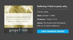 Tim Keller sermons via Gospel in Life: In the midst of evil and suffering, abandoning your faith will neither help you handle suffering nor understand God. By looking back to Jesus' death on the cross and looking ahead to the hope of a new heavens and new earth, we can understand God's overwhelming love for us and the promise that victory will swallow up evil and death.