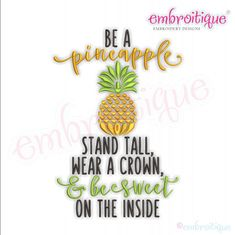 Be A Pineapple Stand Tall Wear A Crown & Be Sweet On The Inside - Fun Beach -  Machine Embroidery Design Embroitique
