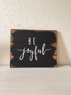 "Be Joyful,Farmhouse sign,for the home,boho style,hand-painted,wood sign 13""w x 10 1/2,Inspirational sign,wall decor,home decor, christian"