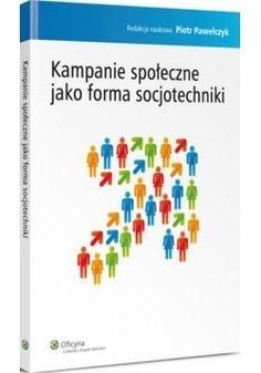 Kampanie społeczne jako forma socjotechniki - Piotr Pawełczyk