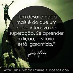 """PENSAMENTO DO DIA  O que representam os desafios na sua vida? Partilhe a sua opinião nos comentários.  QUOTE OF THE DAY: """"A challenge is nothing more than an intensive course of overcoming. If you earn the lesson, victory is guaranteed. - LUIS ALVES""""  #PensamentoDoDia #FraseDoDia #Superação #Desafios #Vida #LuisAlvesFrases #Sucesso #Coaching #LeiDaAtração"""