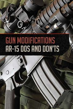 Gun Modifications - AR-15 Dos and Don'ts   The Right Gun Modifications for your Intended Purpose By Gun Carrier http://guncarrier.com/gun-modifications-ar-15/ Guns And Ammo, Pew Pew, 2nd Amendment, Ar 15 Accessories, Shtf, Firearms, Shotguns, Ak47, Ar 15 Builds