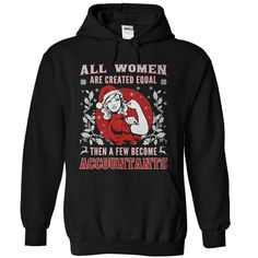 Accountant Christmas Shirt - All women are created equal then a few become accountants. (Accountant Tshirts)