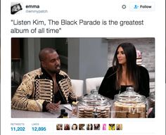 As is Kanye West. And MCR, tbf. << I mean, where's the lie?