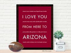 I Love You From Here To ARIZONA art print