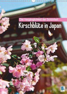 Die Vergänglichkeit der Schönheit – Kirschblüte in Japan - CALVENDO Kalender