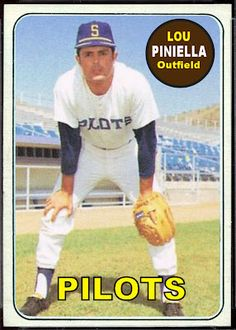 1969 Topps Lou Piniella, Seattle Pilots, Baseball Cards That Never Were.