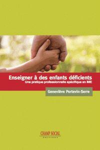 Enseigner à des enfants déficients - Une pratique professionnelle spécifique en IME / Geneviève Portevin-Serre. https://hip.univ-orleans.fr/ipac20/ipac.jsp?session=15P6P033X5129.3275&menu=search&aspect=subtab66&npp=10&ipp=25&spp=20&profile=scd&ri=5&source=%7E%21la_source&index=.IN&term=+978-2-35371-982-2&x=17&y=23&aspect=subtab66