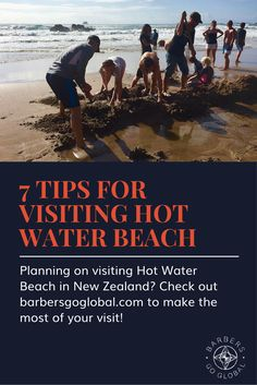 Dig your way through Hot Water Beach in New Zealand to experience the geothermal activity beneath the sand!