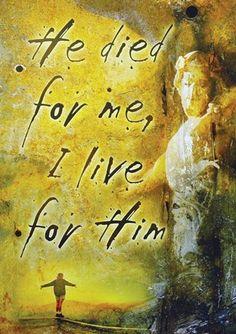 ~ I live for Him ~ ♥