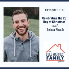 Joshua Straub on Celebrating the 25 Day of Christmas 25 Days Of Christmas, A Christmas Story, Parenting Win, The Birth Of Christ, Negative Emotions, Encouragement, Positivity, Teaching, Celebrities