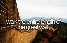 walk the entire length of the great wall