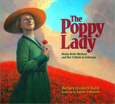 Book for Memorial day, nov The Poppy Lady: Moina Belle Michael and Her Tribute to Veterans -- Read the story of the schoolteacher, Moina Belle Michael, and her work to establish the red poppy as the symbol to honor and remember soldiers American Legion Auxiliary, American Legions, American Soldiers, Remembrance Day Activities, Veterans Day Activities, Holiday Activities, Steam Activities, Learning Activities, Lady