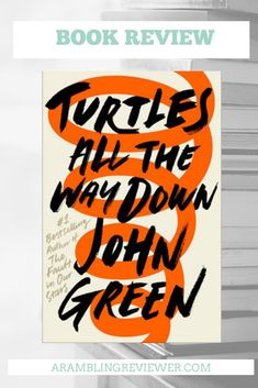 Are you a John Green fan? Check out my book review of Turtles All the Way down! #ya #young adult