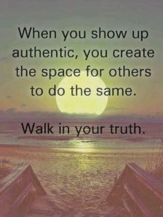 Walk in your truth...