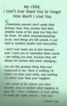 I was never blessed with a child, but I like this anyway. My Dad often said this…