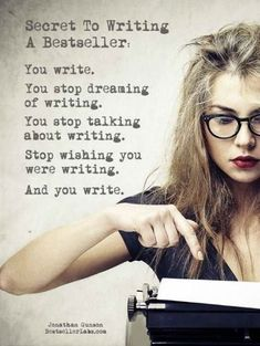 """Secret to Writing a Bestseller: You write. I need to start writing again-get over this writers block and bring the story to life again! Writing Quotes, Writing Advice, Writing Help, Writing A Book, Writing Prompts, Start Writing, Writing Strategies, Academic Writing, The Words"