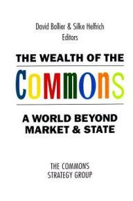 The wealth of the commons : a world beyond market and state / edited by David Bollier and Silke Helfrich - https://bib.uclouvain.be/opac/ucl/fr/chamo/chamo%3A1925100?i=0
