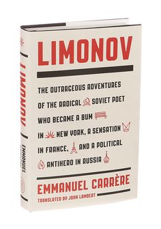 LIMONOV by Emmanuel Carrère. Translated by John Lambert / Carrère applies his affinity for the big questions to his biography of an uncategorizable Russian writer. Click to see the full list of 100 Notable Books of 2014. (Photo: Sonny Figueroa/The New York Times)