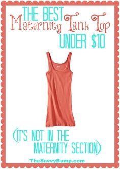 The best maternity tank top is under $10 but you will not find it in the maternity section!
