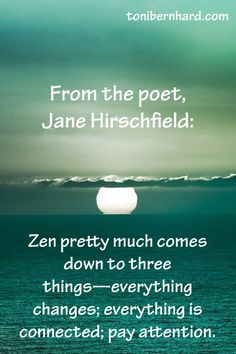 Zen pretty much comes down to these three things...