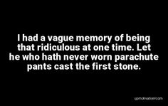 I had a vague memory of being Cast The First Stone, Fashion Quotes, It Cast, Memories, Let It Be, Remember This