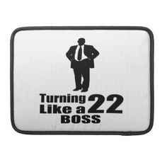 #Turning 22 Like A Boss Sleeve For MacBook Pro - #giftidea #gift #present #idea #number #22 #twenty-two #twentytwo #twentysecond #bday #birthday #22ndbirthday #party #anniversary #22nd
