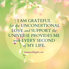 Success Quotes: QUOTATION - Image : As the quote says - Description I am grateful for the unconditional love and support the universe provides me with Wealth Affirmations, Morning Affirmations, Law Of Attraction Affirmations, Gratitude Quotes, Attitude Of Gratitude, Affirmation Quotes, I Am Grateful Quotes, Positive Thoughts, Positive Vibes