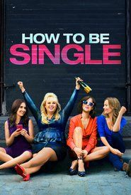 How to Be Single // A young woman searches for love in New York City in this romantic comedy based on the novel by Liz Tuccillo. // Rebel Wilson, Dakota Johnson, Alison Brie, and Leslie Mann star // Rated R. Films Hd, Comedy Movies, Hd Movies, Movies Online, Movies And Tv Shows, Movie Tv, Movie List, 2016 Movies, Watch Movies