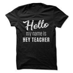 Hello My Name Is Hey Teacher #teachergifts #daycarefunny